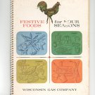 Regional Festive Foods For Four Seasons Cookbook Wisconsin Gas Company 1964