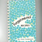 Forget Me Not Recipes Cookbook by Ann Gustavson Vintage