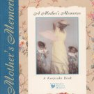 A Mother's Memories A Keepsake Book Sharing Precious Moments 0785320121