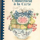 Connecticut a la Carte Cookbook 0960735208 First Edition Second Printing
