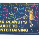 Mr. Peanuts Guide To Entertaining Cookbook / Booklet