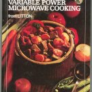 Vintage Old Fashioned Goodness With Variable Power Microwave Cooking Cookbook From Litton 1975