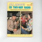 All About CB Two Way Radio By Hy Siegel Radio Shack First Edition Second Print