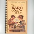The Karo Cookbook Recipe Collectors Edition Recipes Past To Present 1984
