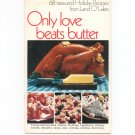68 treasured Holiday Recipes From Land O' Lakes Cookbook Only Love Beats Butter