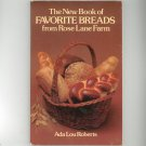 The New Book Of Favorite Breads From Rose Lane Farm Ada Lou Roberts 0486240916