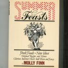 Summer Feasts Cookbook By Molly Finn Fresh Foods New Ideas First Edition 0671240560