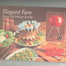 Elegant Fare From The Weber Kettle Cookbook By Jane Wood 0307492680