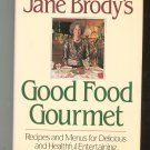Jane Brody's Good Food Gourmet Cookbook First Edition 039302878x