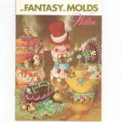 The Fantasy Of Molds By Wilton Vintage 1974