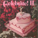 Celebrate ! II By Wilton The Annual For Cake Decorators 0912696109