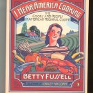 I Hear America Cooking Cookbook First Edition By Betty Fussell 0140263322