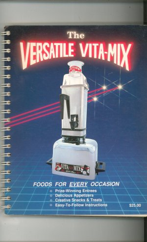 The Versatile Vita Mix Cookbook Foods For Every Occasion By Rose Wride 1988