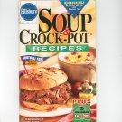 Pillsbury Soup & Crock Pot Recipes Cookbook Classic #228 2000