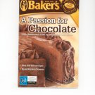 Baker's Chocolate A Passion For Chocolate Cookbook Favorite Brand Name Recipes 2005