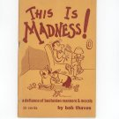 This Is Madness ! A Defiance Of Bostonian Manners & Morals Bob Thaves Vintage 1950 Sewall