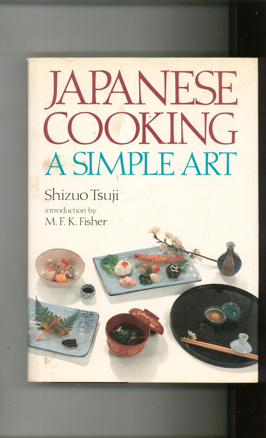 Japanese Cooking A Simple Art Cookbook By Shizuo Tsuji 0870113992