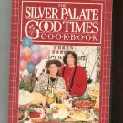 The Silver Palate Good Times Cookbook By J. Rosso & S. Lukins 0894808311
