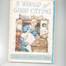 A World Of Good Eating Early American Recipes Cookbook By Heloise Frost