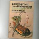 Enjoying Food On A Diabetic Diet Cookbook Plus By Edith M. Meyer 0385013442