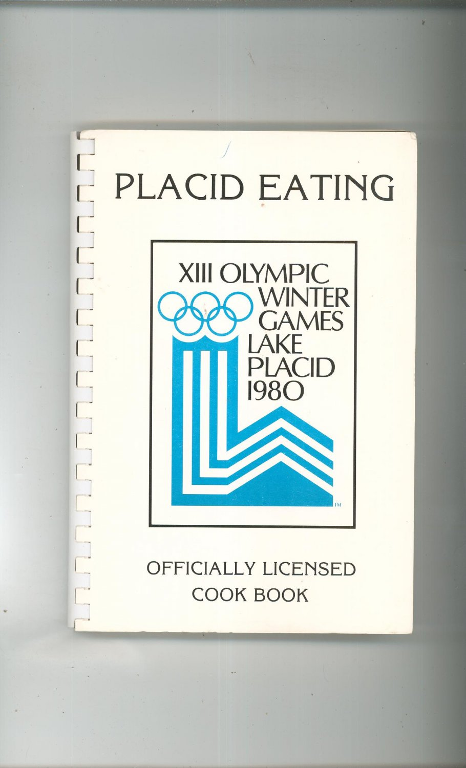 Placid Eating XIII Olympic Winter Games Lake Placid 1980 Officially Licensed Cookbook