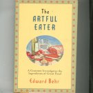 The Artful Eater cookbook By Edward Behr First Printing 0871135000
