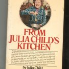 From Julia Child's Kitchen Cookbook By Julia Child Vintage Hard Cover 0394480716