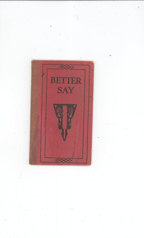 Better Say By James C. Fernald L.H.D. Vintage 1923 Funk & Wagnalls Company