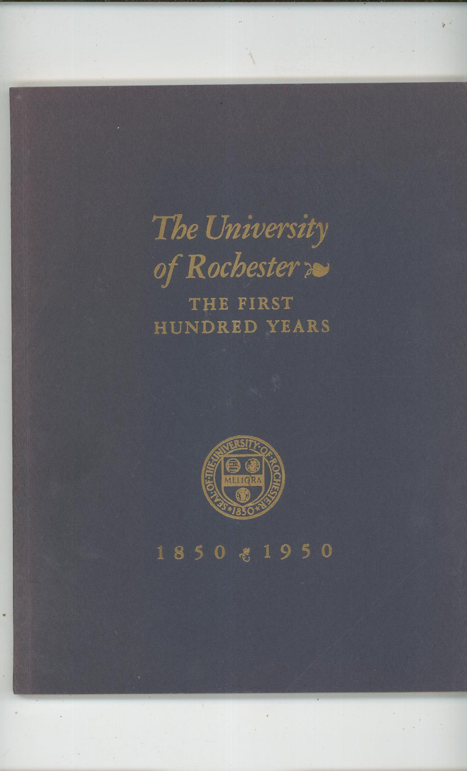 Vintage The University Of Rochester The First Hundred Years 1950 Centennial