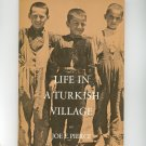 Life In A Turkish Village By Joe Pierce Vintage 1965