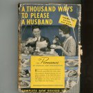 A Thousand Ways To Please A Husband Cookbook Plus Vintage 1932 With Bettina's Best Recipes