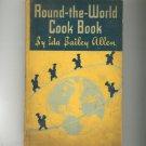 Round The World Cookbook By Ida Bailey Allen Vintage 1934 Best Foods