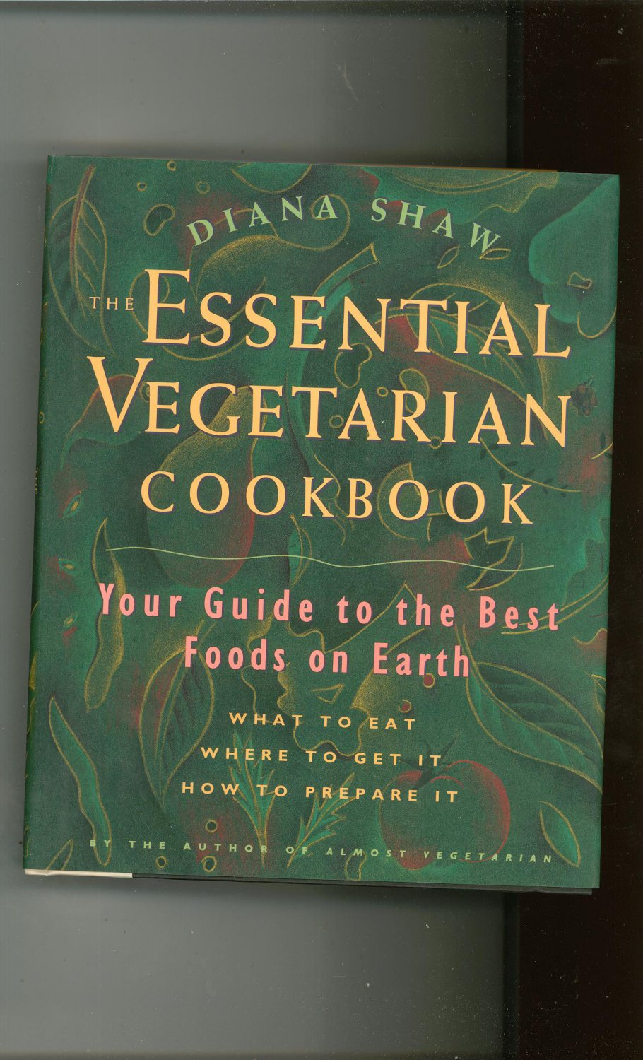 The Essential Vegetarian Cookbook By Diana Shaw First Edition Hard Cover 0517599899
