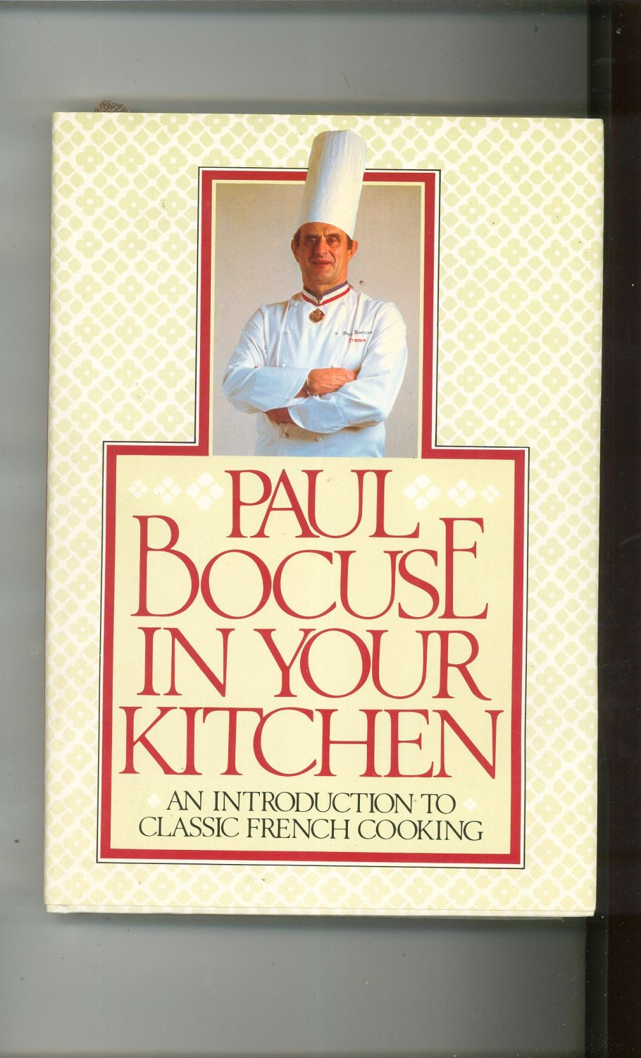 Paul Bocuse In Your Kitchen Cookbook Classic French Cooking Hard Cover First Edition 0394528530