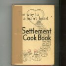 The Way To A Man's Heart The Settlement Cookbook Vintage 1930 28th Edition