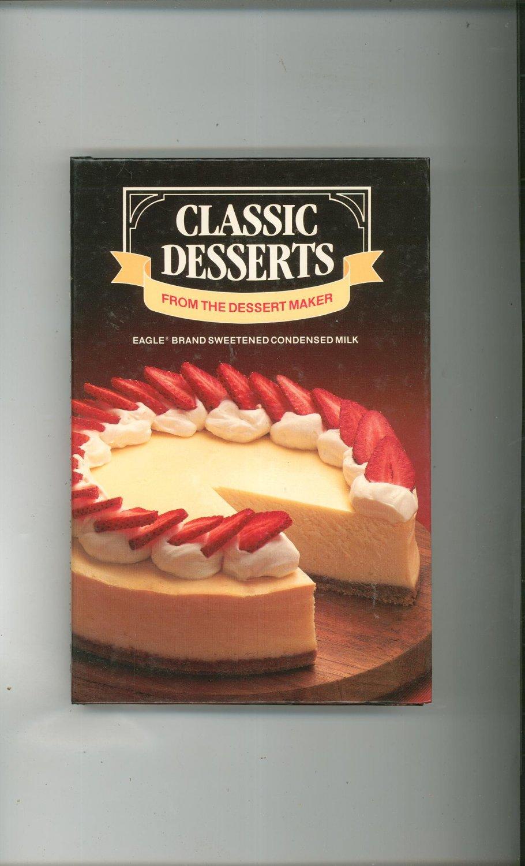Classic Desserts From The Dessert Maker Cookbook Eagle Condensed Milk 1984 Hard Cover