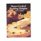Home Cooked Pudding Delights Cookbook / Pamphlet From My T Fine 1984