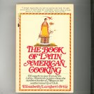 The Book Of Latin American Cooking Cookbook E. Ortiz 500 Superb Recipes 0394745140