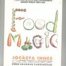 Food Magic Cookbook By Jocasta Innes 0130856975