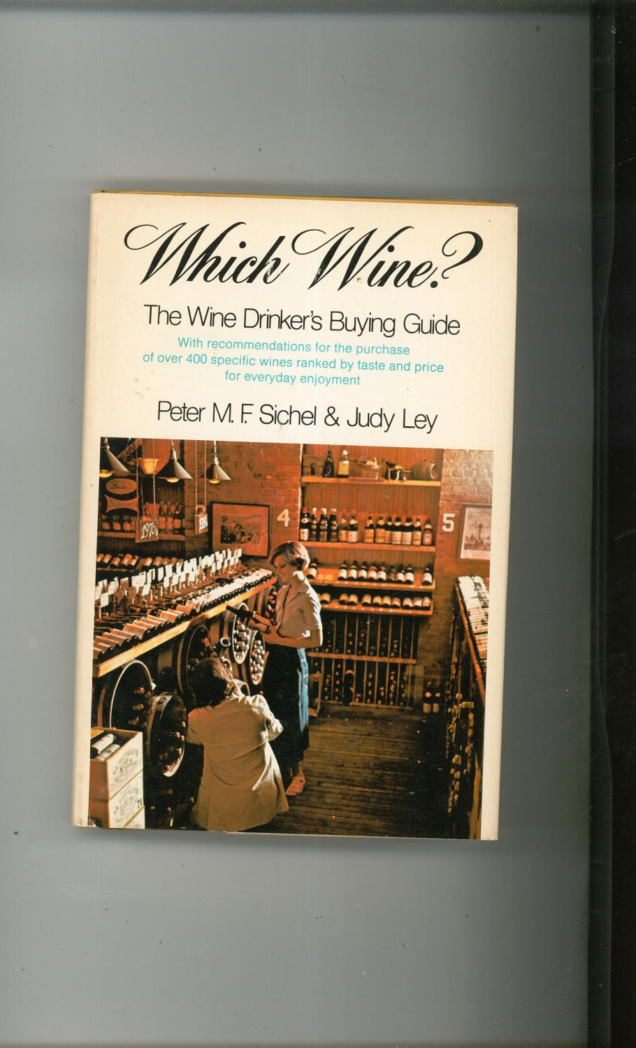 Which Wine ? Wine Drinker's Buying Guide By Sichel & Ley Hard Cover
