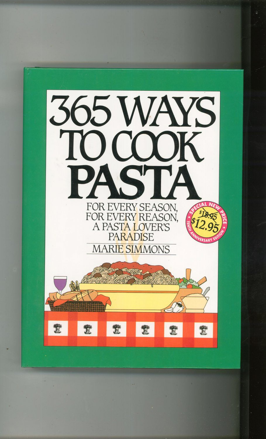 365 Ways To Cook Pasta Cookbook by Marie Simmons 0060186631