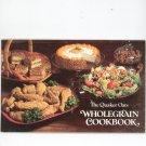 The Quaker Oats Wholegrain Cookbook 1980
