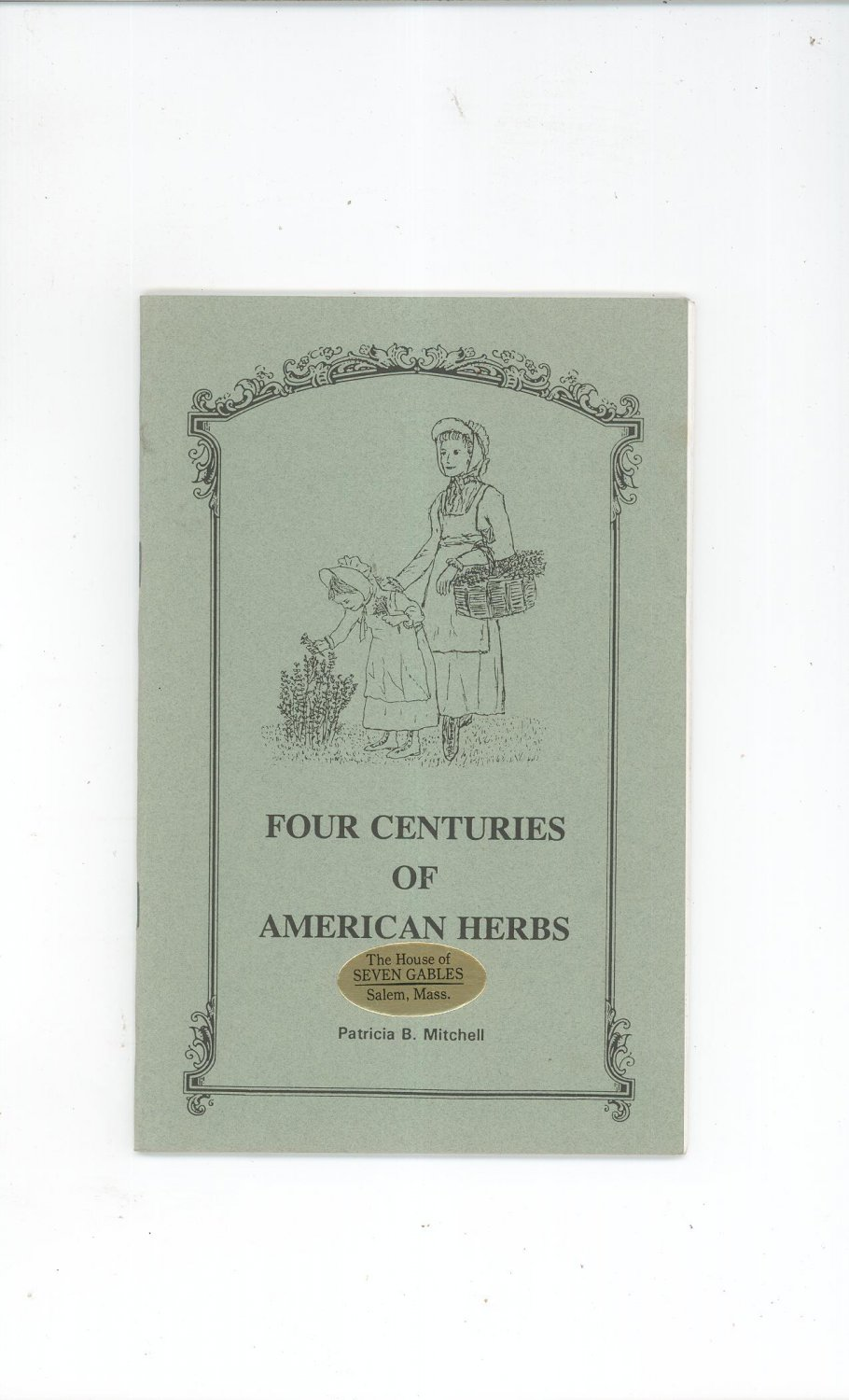 Four Centuries Of American Herbs Cookbook By Patricia Mitchell 0925117684