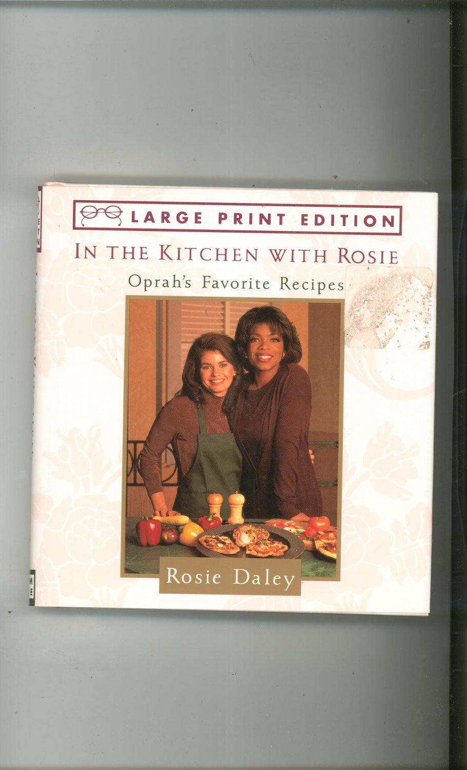 Large Print In The Kitchen With Rosie Cookbook By Rosie Daley Oprah's Recipes 0679440135