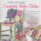 Cute & Easy Crocheted Baby Clothes By Nicki Trench 9781908170293