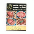 Vintage Meat Recipes For The 1960's Cookbook / Pamphlet National Live Stock & Meat Board