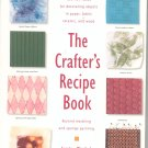 The Crafter's Recipe Book Decorating Ideas by Jessica Wrobel 0564964450