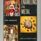 Vintage Enameleing On Metal by Oppi Untracht Arts And Craft Series 0801937028