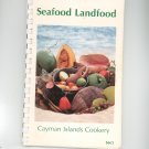 Seafood Landfood Cookbook Cayman Islands Cookery Compiled by Lucy Mott