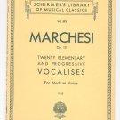 Schirmers Library Musical Classics Marchesi Op. 15 Volume 593 Vocalises Medium Voice Vintage